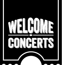 Welcome Concerts